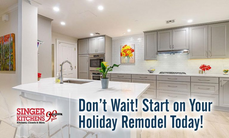Don't Wait! Start on Your Holiday Remodel Today!